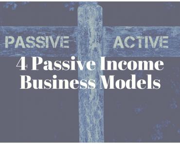 4 Passive Income Business Models