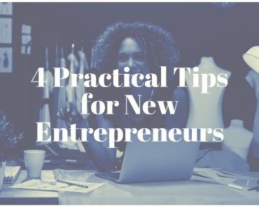 4 Practical Tips for New Entrepreneurs