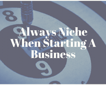 Always Niche When Starting A Business