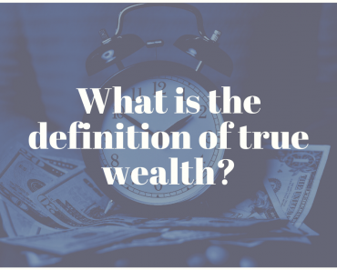 What is the definition of true wealth?