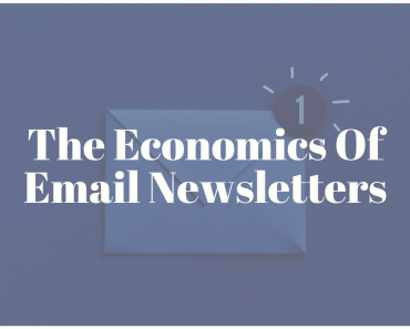 The Economics Of Email Newsletters